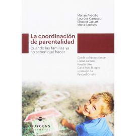Coordinación de Parentalidad. Cuando las Familias ya no Saben qué Hacer