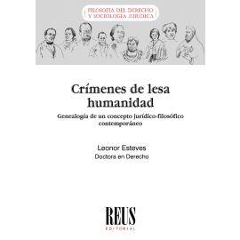Crímenes de lesa humanidad. Genealogía de un concepto jurídico-filosófico contemporáneo