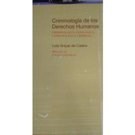 Criminología de los Derechos Humanos. Cirminología Axiológica como Política Criminal.