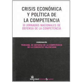 Crisis Económica y Política de la Competencia. III Jornadas Nacionales de Defensa de la Competencia.
