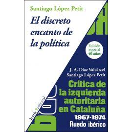 El discreto encanto de la política crítica de izquierda autoritaria 1967-1974