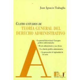 Cuatro Estudios de Teoría General del Derecho Administrativo. La Potestad Discrecional. Conceptos Jurídicos Indeterminados
