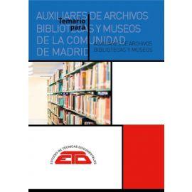 Temario para Técnicos Auxiliares de Archivos, Bibliotecas y Museos de la Comunidad de Madrid. EDT