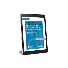 Cuestiones Prácticas Actuales de Derecho de la Nacionalidad y de la Extranjeria eBook