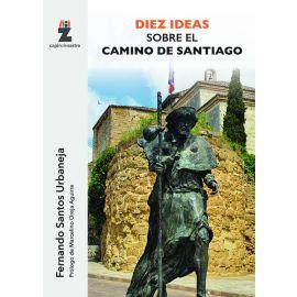 Diez ideas sobre el camino de Santiago