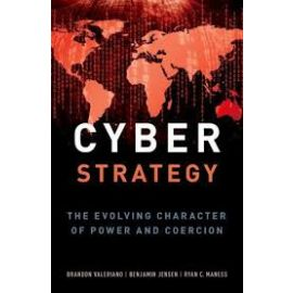 Cyber Strategy. The Evolving Character of Power and Coercion