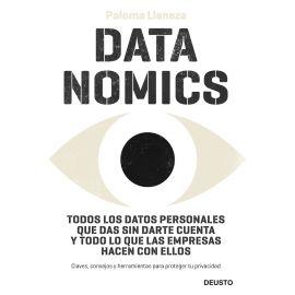 Datanomics: Cómo los Datos Personales que das sin Darte cuenta y todo lo que las empresas            Hacen con ellos