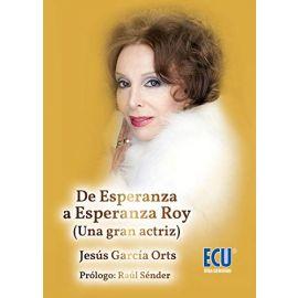 De Esperanza a Esperanza Roy.                                                                        (Una Gran Actriz)
