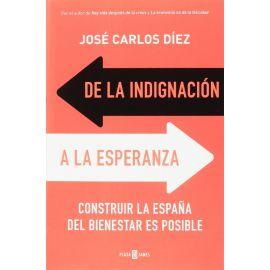 De la indignación a la esperanza. Construir la España del                                            bienestar es posible