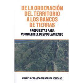 De la ordenación del territorio a los bancos de tierras. Propuestas para combatir el despoblamiento