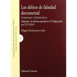 Delitos de Falsedad Documental. Comentarios y Jurisprudencia. Adaptado a la Reforma Operada en el Código Penal por LO 5/201