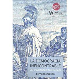 Democracia inencontrable: una arqueología de la democracia