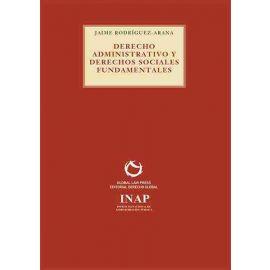 Derecho administrativo y derechos sociales fundamentales. Jaime Rodríguez Arana