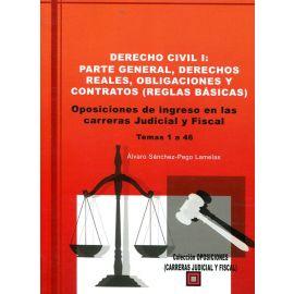 Derecho Civil I: Parte General, Derechos Reales,                                                     Obligaciones y Contratos (Reglas Básicas)
