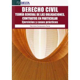 Derecho Civil. Teoría general de las obligaciones, contratos en particular. Ejercicios y casos prácticos