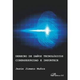 Derecho de daños tecnológicos, ciberseguridad e insurtech