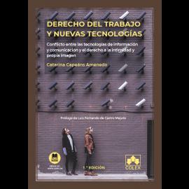 Derecho del trabajo y nuevas tecnologías. Conflicto entre las tecnologías de información y comunicación y el derecho a la intimidad y propia imagen