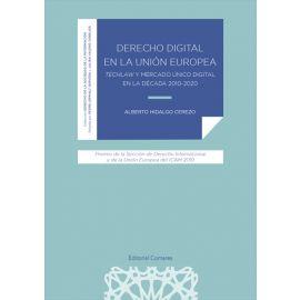 Derecho digital en la Unión Europea. Techlaw y mercado único digital en la década 2010-2020