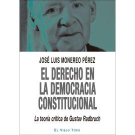 El Derecho en la Democracia Constitucional: La Teoría crítica de Gustav Radbruch