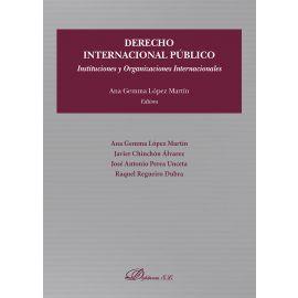 Derecho Internacional Público. Instituciones y Organizaciones Internacionales