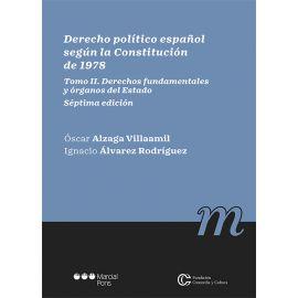Derecho político español según la Constitución de 1978, Tomo II. Derechos fundamentales y órganos del Estado 2021