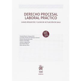 Derecho Procesal Laboral Práctico Casos Resueltos y Guías de Actuación en Sala