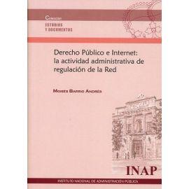 Derecho Público e Internet: la Actividad Administrativa de Regulación de la Red