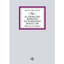Derecho Romano en Femenino Singular.                                                                 Historia de Mujeres