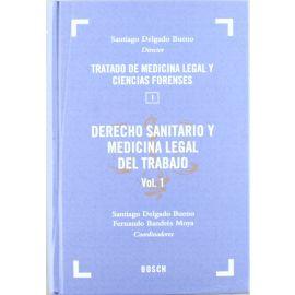 Derecho Sanitario y Medicina Legal del Trabajo. 01. 2 Vols. Tratado de Medicina Legal y Ciencias Forenses. (Tomo I, 2 Vols.)