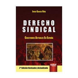 Derecho Sindical Cuestiones Actuales en España