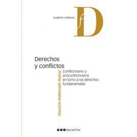 Derechos y conflictos. Conflictivismo y anticonflictivismo en torno a los derechos fundamentales