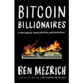 Bitcoin Billonaires: a True Story of Genius, Betrayal and Redemption