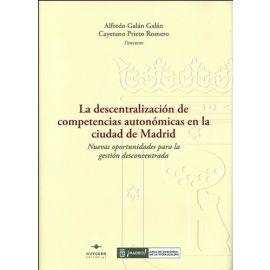 Descentralización de Competencias Autonómicas en la Ciudad de Madrid. Nuevas Oportunidades para la Gestión Desconcentrada