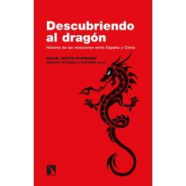 Descubriendo el Dragón. Historia de las relaciones entre España y China