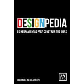 Designpedia. 80 herramientas para construir tus ideas