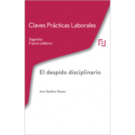 Despido disciplinario. Claves Prácticas Laborales