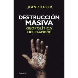 Destrucción Masiva. Geopolítica del Hambre