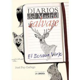 Diarios del Madrid salvaje. El bosque viejo