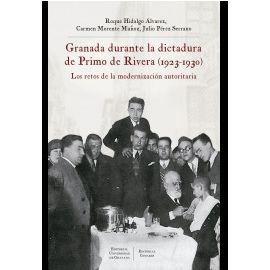 Granada durante la dictadura de Primo de Rivera (1923-1930) Los retos de la modernización autoritaria