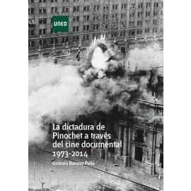 Dictadura de Pinochet a través del Cine Documental 1973-2014