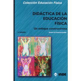 Didáctica de la Educación Física: Un enfoque constructivista