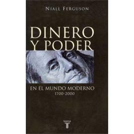 Dinero y Poder en el Mundo Moderno 1700-2000