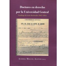 Doctores en Derecho por la Universidad Central. Catálogo de Tesis Doctorales 1847-1914