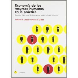 Economía de los recursos humanos en la práctica. Gestione el personal de su empresa para crear valor e innovar