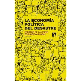 Economía Política del Desastre. Efectos de la Crisis Ecológica Global