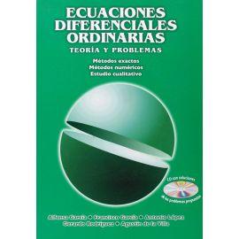 Ecuaciones Diferenciales Ordinarias. Teoría y Problemas. Métodos Exactos. Métodos Numéricos. Estudio Cualitativo.