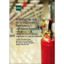 Código Técnico de la Edificación: ejercicios y cuestiones resueltas. Tomo II DBS-SI: documento básico seguridad en caso de incendio