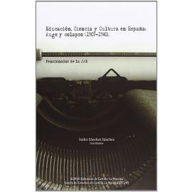 Educación, Ciencia y Cultura en España: Auge y Colapso (1907                                         -1940)
