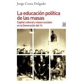 La educación política de masas. Capital cultural y clases sociales en la Generación del 14