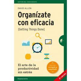 Organízate con eficacia. El arte de la productividad sin estrés